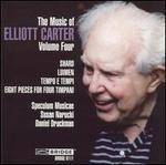 The Music of Elliott Carter, Vol. 4