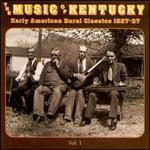 The Music of Kentucky: Early American Rural Classics 1927-1937, Vol. 1-2