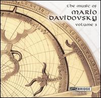 The Music of Mario Davidovsky, Vol. 3 - Aleck Karis (piano); Curtis Macomber (violin); Manhattan School of Music Percussion Ensemble; Speculum Musicae;...