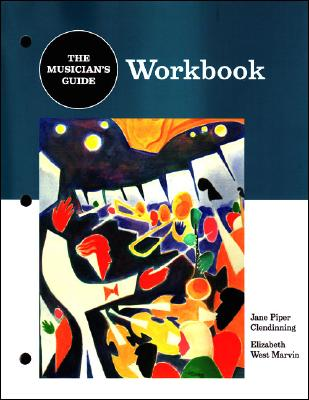 The Musician's Guide to Theory and Analysis Workbook - Clendinning, Jane Piper, and Marvin, Elizabeth West