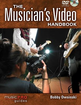 The Musician's Video Handbook: Music Pro Guides - Owsinski, Bobby