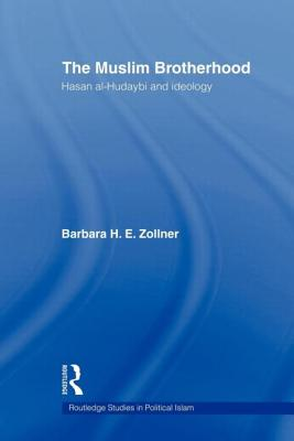 The Muslim Brotherhood: Hasan al-Hudaybi and ideology - Zollner, Barbara