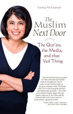 The Muslim Next Door: The Qur'an, the Media, and That Veil Thing - Ali-Karamali, Sumbul