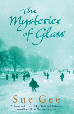 The Mysteries of Glass - Gee, Sue