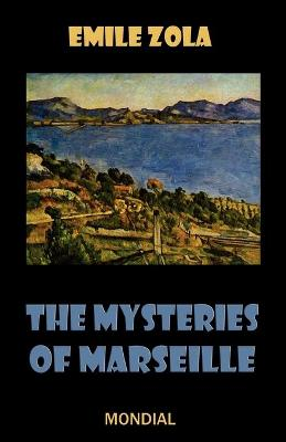 The Mysteries of Marseille - Zola, Emile, and Moore, Andrew (Editor), and Vizetelly, Edward (Translated by)