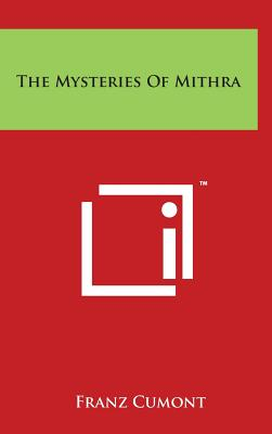 The Mysteries of Mithra - Cumont, Franz