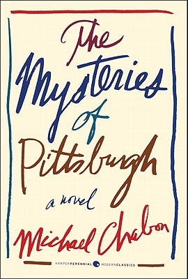 The Mysteries of Pittsburgh - Chabon, Michael
