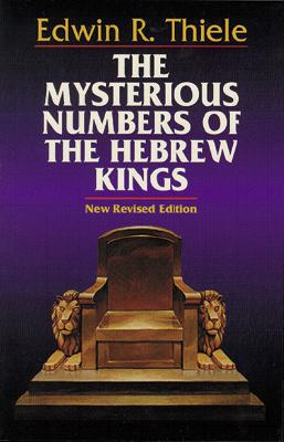 The Mysterious Numbers of the Hebrew Kings - Thiele, Edwin R