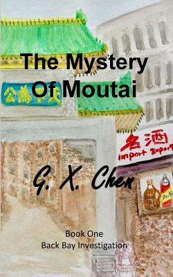 The Mystery of Moutai - Chen, G X