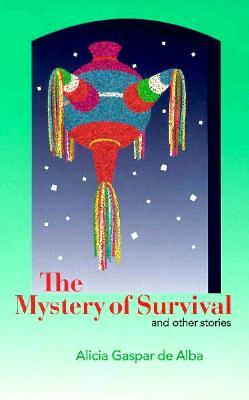 The Mystery of Survival and Other Stories - De Alba, Alicia Gaspar, and Alba, Alicia Gaspar De