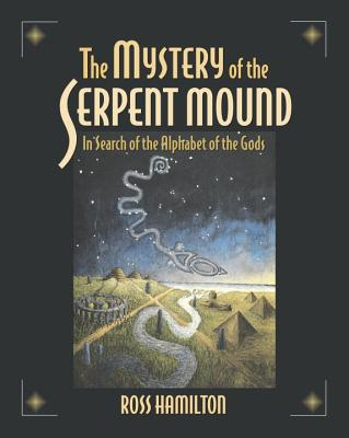 The Mystery of the Serpent Mound - Hamilton, Ross