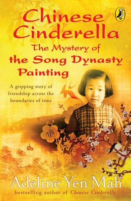 The Mystery of the Song Dynasty Painting - Mah, Adeline Yen