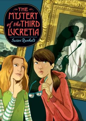 The Mystery of the Third Lucretia - Runholt, Susan