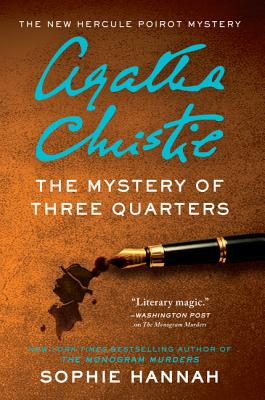 The Mystery of Three Quarters: The New Hercule Poirot Mystery - Hannah, Sophie