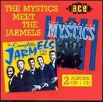 The Mystics Meet The Jarmels