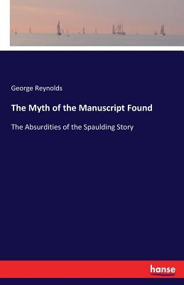 The Myth of the Manuscript Found - Reynolds, George