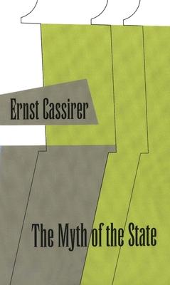 The Myth of the State - Cassirer, Ernst, and Hendel, Charles W (Designer)