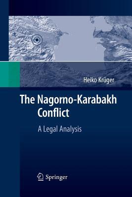 The Nagorno-Karabakh Conflict: A Legal Analysis - Kruger, Heiko