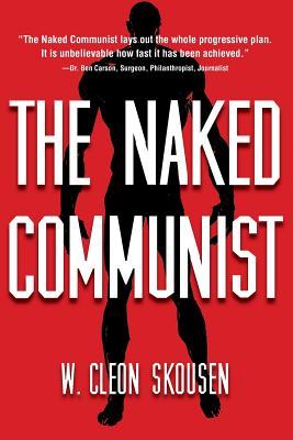 The Naked Communist - Skousen, W Cleon, and Skousen, Mrs W Cleon (Editor)
