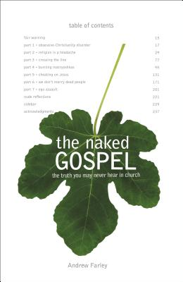 The Naked Gospel: The Truth You May Never Hear in Church - Farley, Andrew