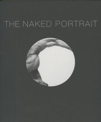The Naked Portrait: 1900 to 2007 - Hammer, Martin, Mr.