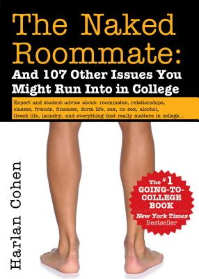 The Naked Roommate: And 107 Other Issues You Might Run Into in College - Cohen, Harlan