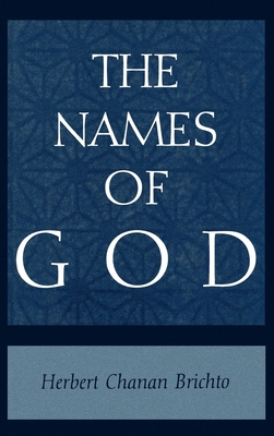 The Names of God: Poetic Readings in Biblical Beginnings - Brichto, Herbert Chanan