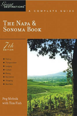 The Napa & Sonoma Book: A Complete Guide - Melnik, Peg, and Fish, Timothy