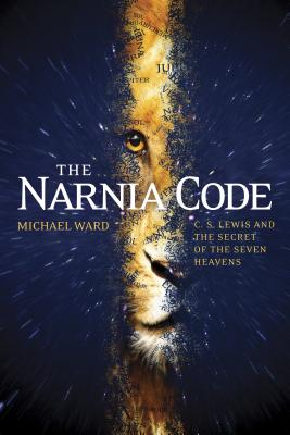 The Narnia Code: C. S. Lewis and the Secret of the Seven Heavens - Ward, Michael