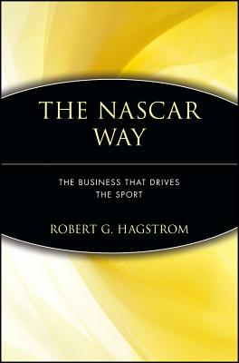 The NASCAR Way: The Business That Drives the Sport - Hagstrom, Robert G