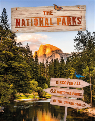 The National Parks: Discover All 62 National Parks of the United States! - DK