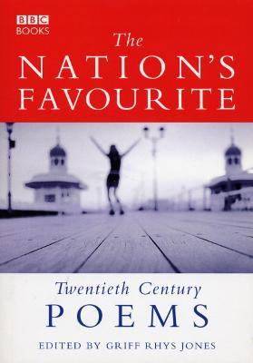 The Nation's Favourite: Twentieth Century Poems - Jones, Griff Rhys (Editor)