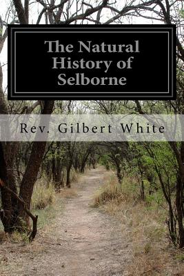 The Natural History of Selborne - White, Rev Gilbert