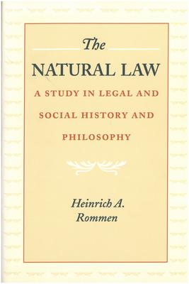 The Natural Law - Rommen, Heinrich A