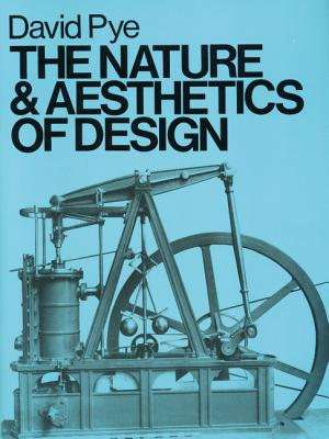 The Nature & Aesthetics of Design - Pye, David