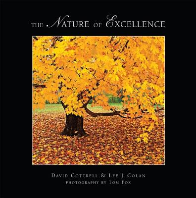 The Nature of Excellence - Cottrell, David, and Colan, Lee, and Fox, Tom (Photographer)