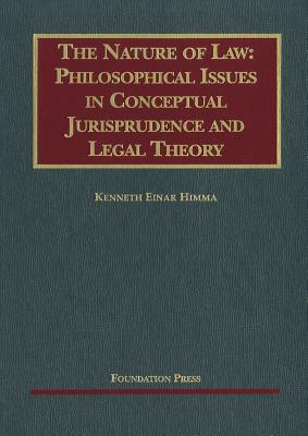 The Nature of Law: Philosophical Issues in Conceptual Jurisprudence and Legal Theory -