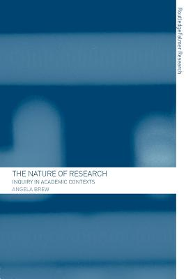 The Nature of Research: Inquiry in Academic Contexts - Brew, Angela