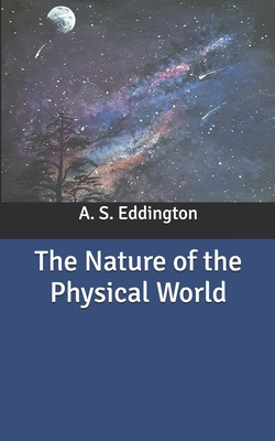 The Nature of the Physical World - Eddington, A S