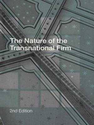 The Nature of the Transnational Firm, Second Edition - Pitelis, C