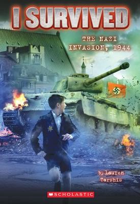 The Nazi Invasion, 1944 - Tarshis, Lauren, and Dawson, Scott (Illustrator)