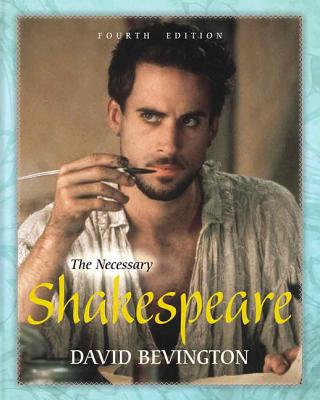 The Necessary Shakespeare - Bevington, David
