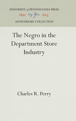 The Negro in the Department Store Industry - Perry, Charles R.