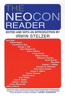 The Neocon Reader - Stelzer, Irwin M (Editor)