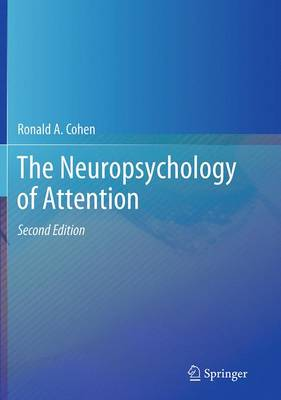 The Neuropsychology of Attention - Cohen, Ronald a, PH D