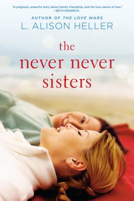 The Never Never Sisters - Heller, L Alison