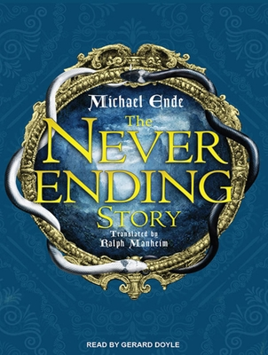 The Neverending Story - Ende, Michael, and Doyle, Gerard (Narrator)