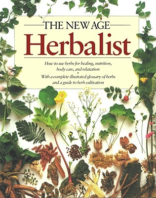 The New Age Herbalist: How to Use Herbs for Healing, Nutrition, Body Care, and Relaxation - Mabey, Richard, and McIntyre, Anne