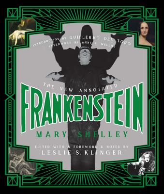 The New Annotated Frankenstein - Shelley, Mary, and Klinger, Leslie S (Editor), and del Toro, Guillermo (Introduction by)