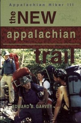 The New Appalachian Trail - Garvey, Ed